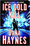 Ice Cold Kill by Dana Haynes: NOOK Book Cover