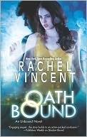Oath Bound (Unbound Series #3) by Rachel Vincent: NOOK Book Cover