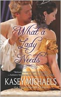 What a Lady Needs by Kasey Michaels: NOOK Book Cover
