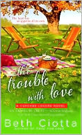 The Trouble with Love by Beth Ciotta: NOOK Book Cover