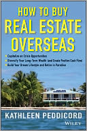 How to Buy Real Estate Overseas by Kathleen Peddicord: NOOK Book Cover