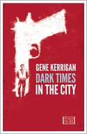 Dark Times in the City by Gene Kerrigan: Book Cover