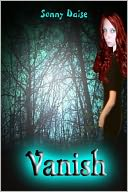 Vanish (Book One) by Sonny Daise: NOOK Book Cover