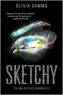 Sketchy (Bea Catcher Chronicles Series #1) by Olivia Samms: Book Cover