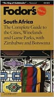 download South Africa the Complete Guide to the Cities, Winelands, and Game Parks, with Zimbabwe and B Otswana book