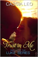 Trust in Me (LUKE Series, #6) by Cassia Leo: NOOK Book Cover
