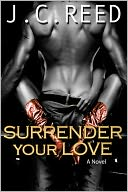Surrender Your Love by J.C. Reed: NOOK Book Cover