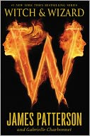 Witch and Wizard (Witch and Wizard Series #1) by James Patterson: Book Cover