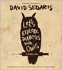 Let's Explore Diabetes with Owls by David Sedaris: CD Audiobook Cover