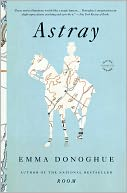 Astray by Emma Donoghue: NOOK Book Cover