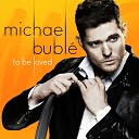 To Be Loved by Michael Bublé: CD Cover