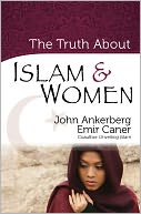 The Truth About Islam and Women by John Ankerberg: NOOK Book Cover