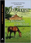 A HUSBAND FOR HOLLY by Jodi Thomas: NOOK Book Cover