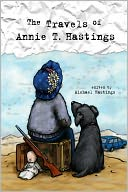 The Travels of Annie T. Hastings by Michael Hastings: NOOK Book Cover