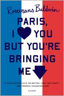 Paris, I Love You but You're Bringing Me Down by Rosecrans Baldwin: Book Cover