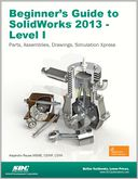 Beginner's Guide to SolidWorks 2013 - Level 1 by Alejandro Reyes: Book Cover