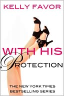 With His Protection (For His Pleasure, Book 15) by Kelly Favor: NOOK Book Cover