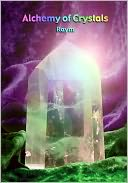 Alchemy of Crystals by Raym: NOOK Book Cover
