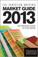 The Christian Writer's Market Guide 2013 by Jerry B. Jenkins: NOOK Book Cover