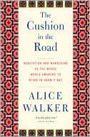 The Cushion in the Road by Alice Walker: NOOK Book Cover