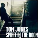 Spirit in the Room [Bonus Tracks] by Tom Jones: CD Cover