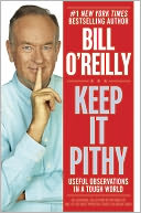 Keep It Pithy by Bill O'Reilly: NOOK Book Cover