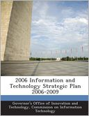 2006 Information and Technology Strategic Plan 2006-2009 by Governor's Office of Innovation and Tech: Book Cover