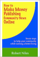 How to Make Money Publishing Community News Online by Robert Niles: NOOK Book Cover