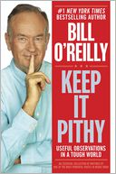 Keep It Pithy by Bill O'Reilly: Book Cover