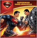 Superman Saves Smallville (Man of Steel Series) by John Sazaklis: NOOK Kids Read to Me Cover
