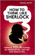How to Think Like Sherlock by Daniel Smith: Book Cover