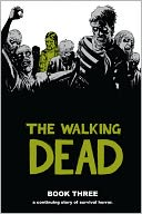 The Walking Dead, Book Three, Vol. 3 by Robert Kirkman: Book Cover