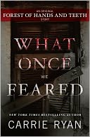 What Once We Feared by Carrie Ryan: NOOK Book Cover