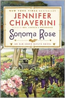 Sonoma Rose (Elm Creek Quilts Series #19) by Jennifer Chiaverini: NOOK Book Cover