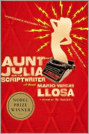 Aunt Julia and the Scriptwriter by Mario Vargas Llosa: NOOK Book Cover