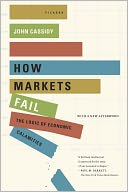 How Markets Fail by John Cassidy: NOOK Book Cover