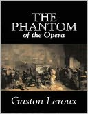 The Phantom of the Opera by Gaston Leroux: NOOK Book Cover