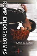 Rompiendo las normas by Katie Mcgarry: NOOK Book Cover