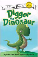 Digger the Dinosaur by Rebecca Kai Dotlich: Book Cover