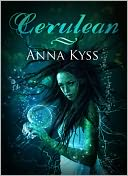 Cerulean by Anna Kyss: NOOK Book Cover