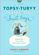 Topsy-Turvy Inside-Out Knit Toys by Susan B. Anderson: Book Cover