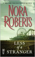 Less of a Stranger by Nora Roberts: NOOK Book Cover