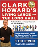 Clark Howard's Living Large for the Long Haul by Clark Howard: NOOK Book Cover