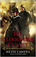 His Clockwork Canary by Beth Ciotta: NOOK Book Cover