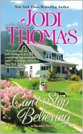 Can't Stop Believing by Jodi Thomas: NOOK Book Cover