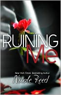 Ruining Me by Nicole Reed: NOOK Book Cover