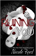 Ruining You by Nicole Reed: NOOK Book Cover