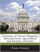 Estimates of Carbon Mitigation Potential from Agricultural and Forestry Activities by Renee Johnson: Book Cover