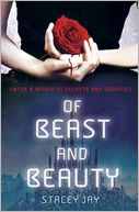 Of Beast and Beauty by Stacey Jay: Book Cover