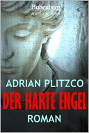 Der harte Engel by Adrian Plitzco: NOOK Book Cover